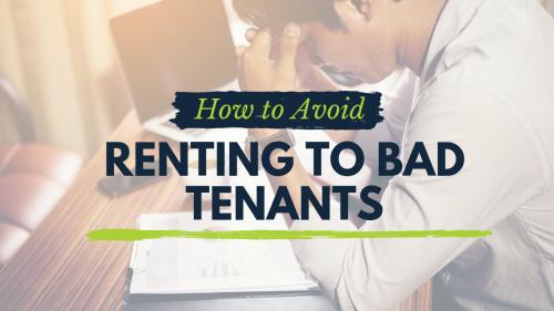 Avoid Renting to Bad Tenants