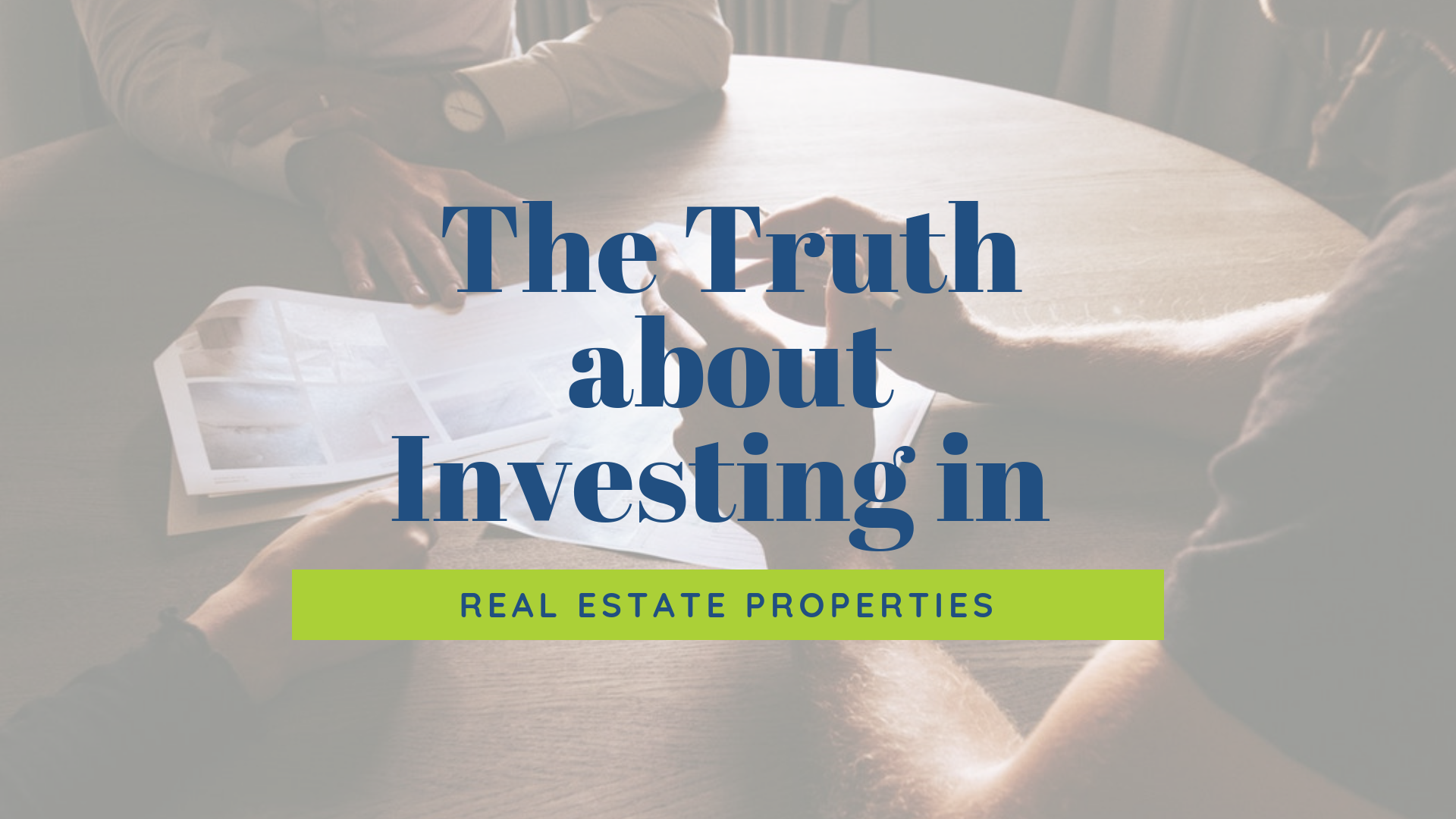 What is The Truth about Investing in Lancaster Real Estate Properties?