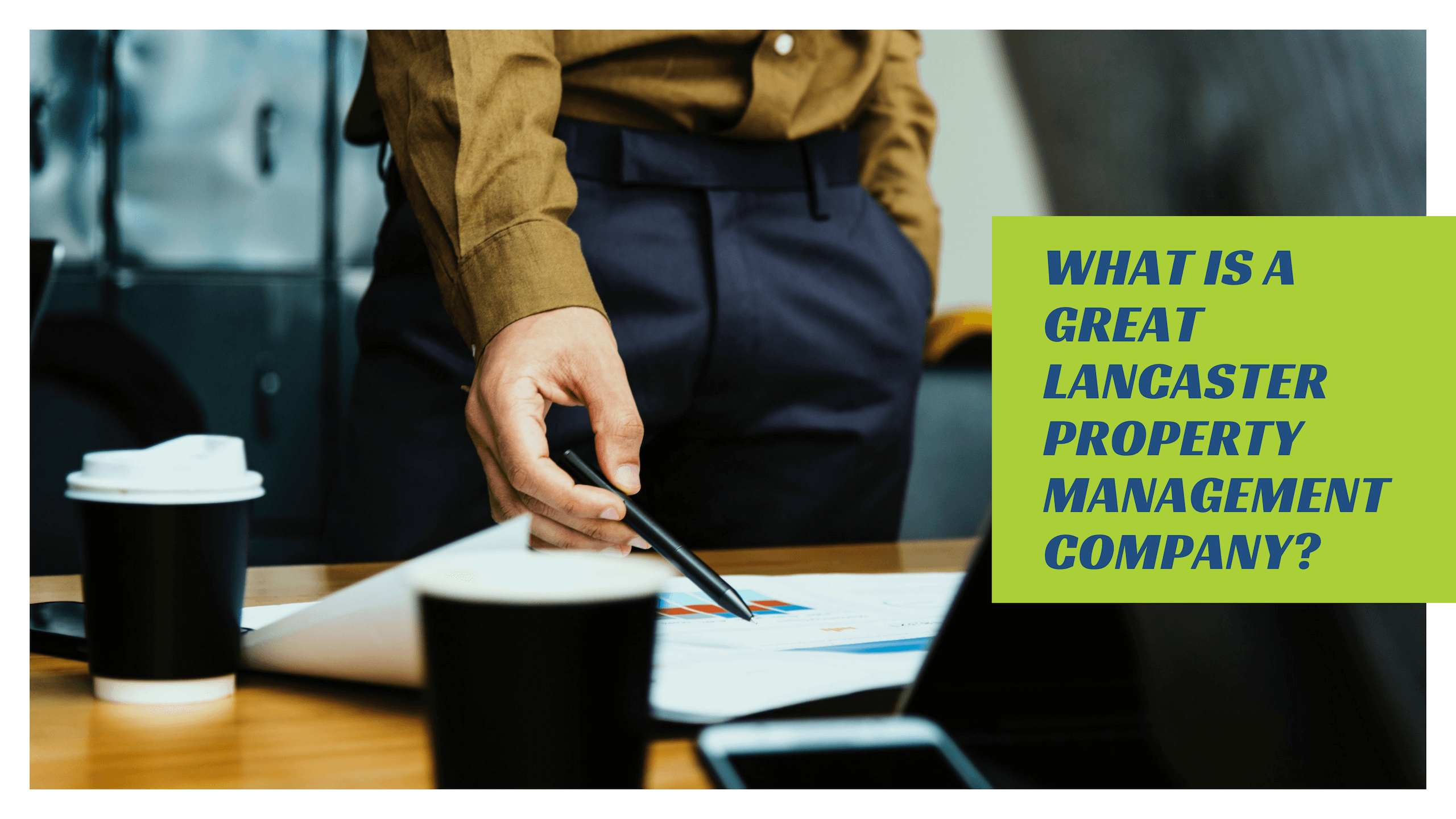 What is a Great Lancaster Property Management Company?