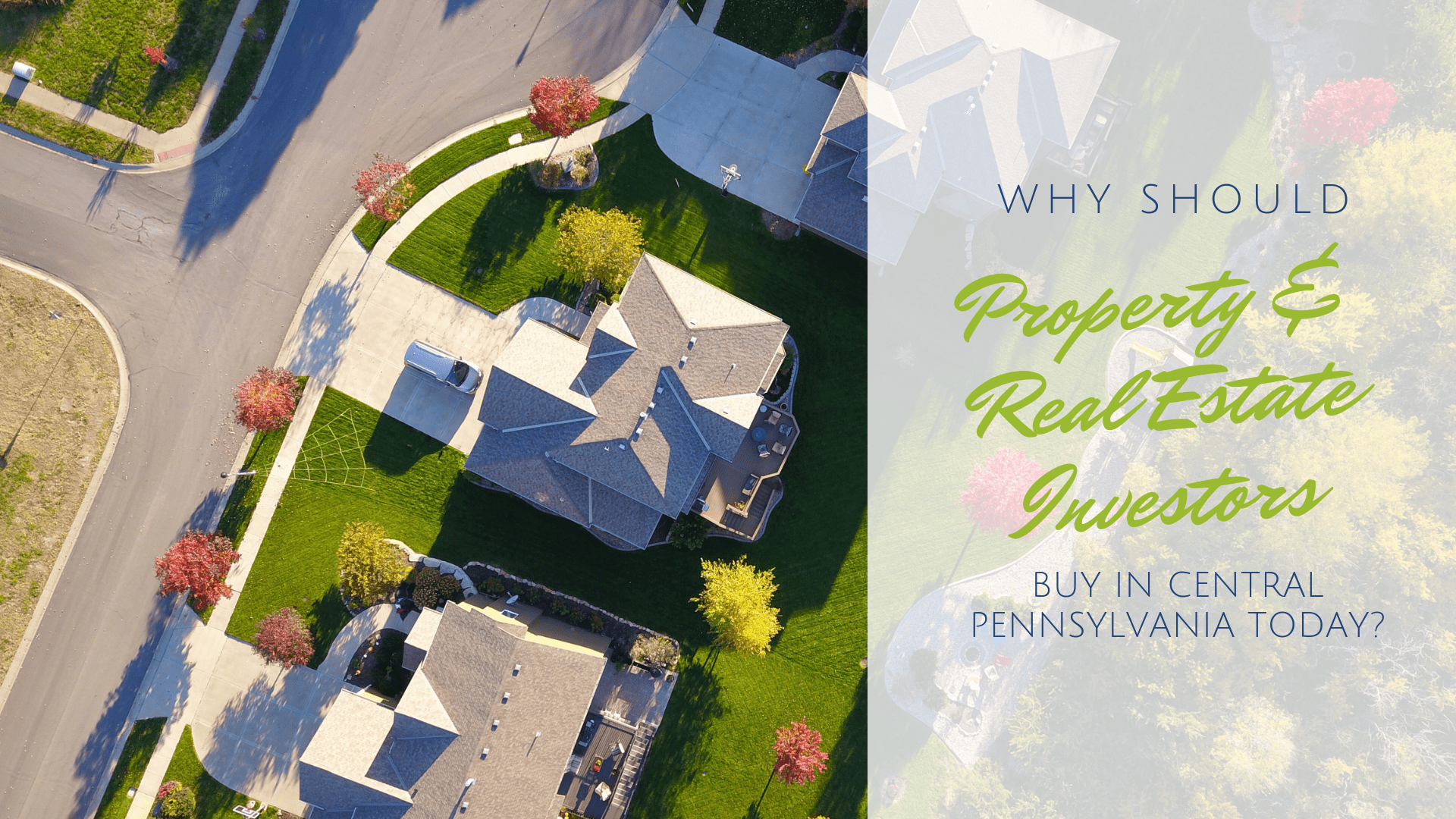 Why Should Property & Real Estate Investors Buy in Central Pennsylvania Today